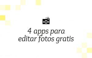 4 aplicaciones para editar fotos gratis