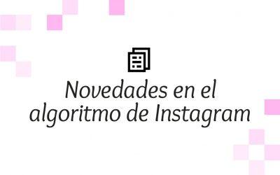 Novedades en el algoritmo de Instagram