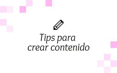 Tips para crear contenido