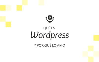 6. Qué es WordPress y por qué lo amo